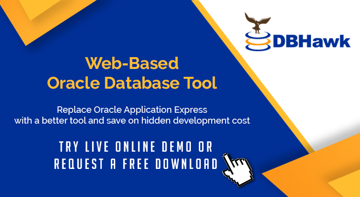 DBHawk is a web-based Oracle database management and self-service BI software.