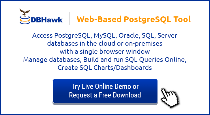 DBHawk is a web-based PostgreSQL/Greenplum database tool. Boost database development and BI productivity with an online Universal database tool.