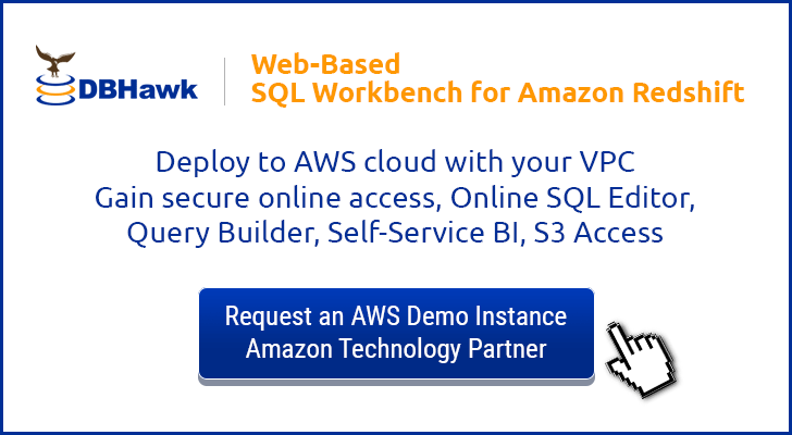 DBHawk is a web-based Amazon Redshift Workbench and Cloud database tool.
