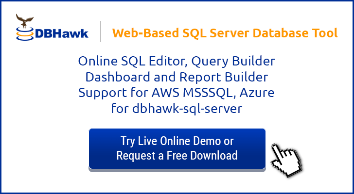 DBHawk is a web-based data management Tool for a SQL Server database.