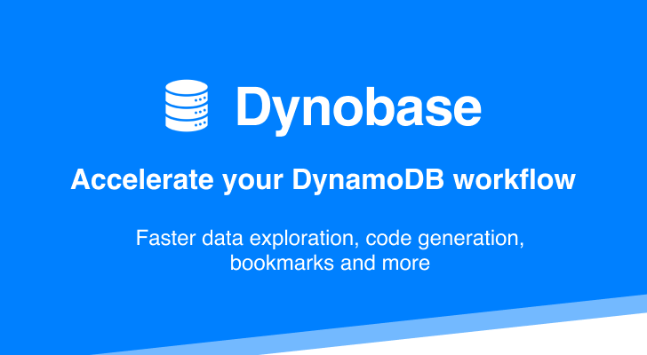 Dynobase: Accelerate your DynamoDB workflow
