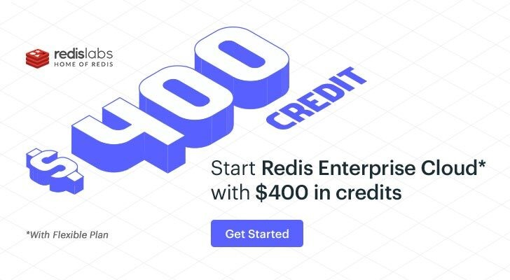 400$ credit for starting with Redis Enterprise Cloud